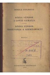 Rózsa Sándor a lovát ugratja; Rózsa Sándor összevonja szemöldökét - Régikönyvek