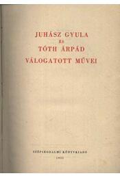 Juhász Gyula és Tóth Árpád válogatott művei - Régikönyvek