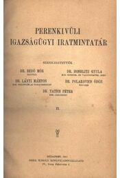 Perenkivüli igazságügyi iratminták II. kötet - Régikönyvek