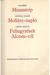 Mizantróp - Moliére-napló - Feljegyzések Alceste-ről - Régikönyvek