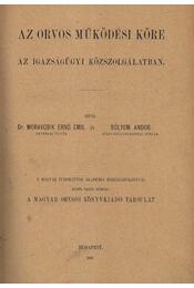 Az orvos működési köre az igazságügyi közszolgálatban - Régikönyvek