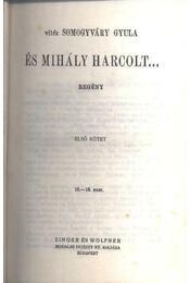 És Mihály harcolt I. kötet - Régikönyvek