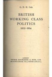 British working class politics (1832-1914) - Régikönyvek