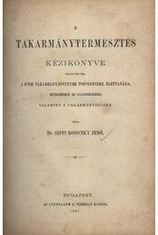 A Takarmánytermesztés Kézikönyve - Régikönyvek