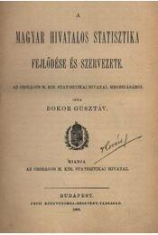 A magyar hivatalos statisztika fejlődése és szervezete. - Bokor Gusztáv - Régikönyvek
