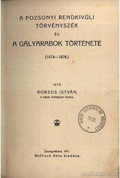 A Pozsonyi Rendkívüli Törvényszék és a gályarabok története 1674-1676. - Régikönyvek