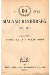 A 60 éves magyar rendőrség 1881-1941 - Régikönyvek