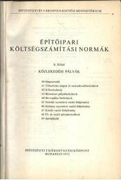 Építőipari költségszámítási normák 6. kötet - Régikönyvek