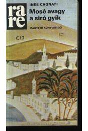 Mosé avagy a síró gyík - Cagnati, Inés - Régikönyvek