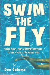 Swim the Fly - CALAME, DON - Régikönyvek
