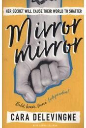 Mirror, Mirror - Bold, brave, fierce independent - Cara Delevingne - Régikönyvek