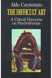 The Difficult Art – a Critical Discourse on Psychotherapy - CAROTENUTO, ALDO - Régikönyvek