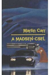 A Madsen-csel - Carr, Martin - Régikönyvek