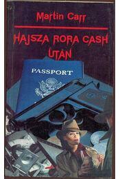 Hajsza Rora Cash után - Carr, Martin - Régikönyvek