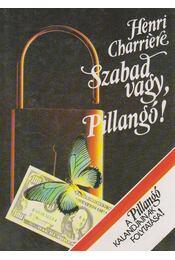 Szabad vagy, Pillangó! - Charriére, Henri - Régikönyvek