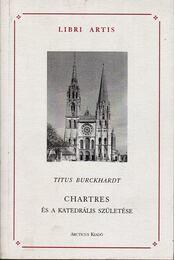 Chartres és a katedrális születése - Titus Burckhardt - Régikönyvek