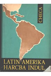 Latin-Amerika harcba indul - Checa, Genaro Carnero - Régikönyvek