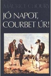 Jó napot, Courbet úr! - Choury, Maurice - Régikönyvek