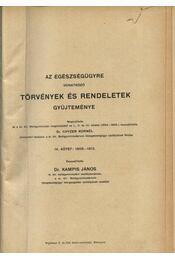 Az egészségügyre vonatkozó törvények és rendeletek gyűjteménye I-IV. - Régikönyvek