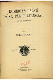 Komédiás Palkó; Róka Pál furfangjai - Régikönyvek