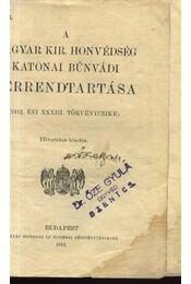 A Magyar Kir. Honvédség katonai bűnvádi perrendtartása - Régikönyvek
