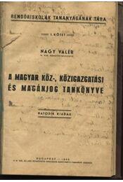 A magyar köz-, közigazgatási és magánjog tankönyve - Régikönyvek