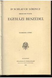 Dr. Schlauch Lőrincz bibornok-püspök egyházi beszédei III.kötet - Régikönyvek