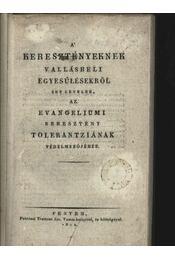 A keresztényeknek vallásbeli egyesülésekről irt levelek az evangeliumi keresztény Tolerantziának védelmezőjéhez - Régikönyvek