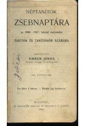 Néptanítók Zsebnaptára az 1906-1907. iskolai esztendőre - Régikönyvek
