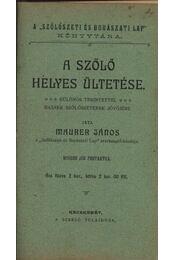 A szőlő helyes ültetése - Régikönyvek