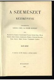 A szemészet kézikönyve I. kötet - Régikönyvek