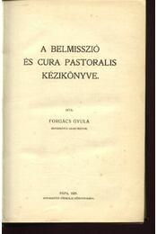 A belmisszió és cura pastoralis kézikönyve - Régikönyvek