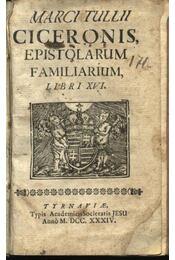 Marci tullii Ciceronis, Epistolarium Familiarium, Libri XVI. - Régikönyvek
