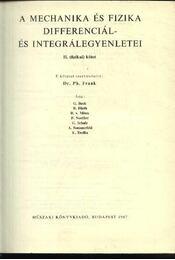 A mechanika és fizika differenciál- és intergárlegyenletei II. (fizikai) kötet - Régikönyvek