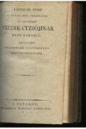 Láczai Sz. Jósef S. pataki ref. prédikátor és professor különböző textusokról készített prédikátzióji 1-3. kötet - Régikönyvek