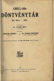 Grill-félen döntvénytár XII. kötet.-1905. - Régikönyvek