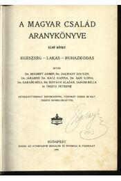 A magyar család aranykönyve I-III. kötet - Régikönyvek