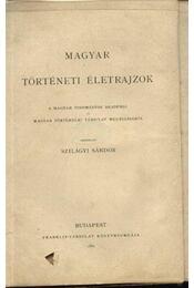 Erdődi Bakócz Tamás élete; Késmárki Thököly Imre (1657-1705); Maylád István (1502-1550) - Régikönyvek