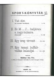 Vad élet - Br. M... J... hadjárata a nagy-kakasra - Egy öreg tőrvető - Egy texasi buffalóvadász kalandjai - Régikönyvek