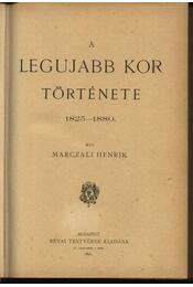 A legujabb kor története 1825-1880. - Régikönyvek