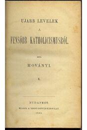 Ujabb levelek a fensőbb katholicismusról I-II. kötet - Régikönyvek