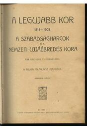 A legujabb kor 1815-1908 - Régikönyvek