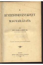 A büntetőtörvénykönyv magyarázata III. kötet - Régikönyvek