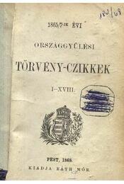 1865/7-ik évi országgyülési törvény-czikkek I-XVIII. / 1865/8-ik évi országgyülési törvény-czikkek második füzet 1868 XXVII-LVIII. - Régikönyvek