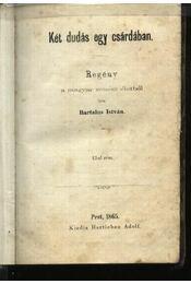 Két dudás egy csárdában I-II. kötet egyben - Régikönyvek