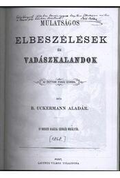Mulatságos elbeszélések és vadászkalandok - B. Uckerman Aladár - Régikönyvek