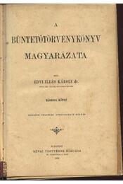 A büntetőtörvénykönyv magyarázata II. - Régikönyvek