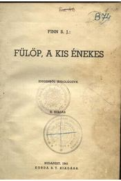 Fülöp, a kis énekes - Régikönyvek