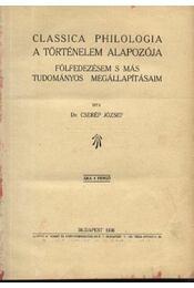 Classica Philologia - A történelem alapozója - Régikönyvek