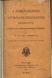 A faiskolakezelés és gyümölcsfatenyésztés kézikönyve - Régikönyvek